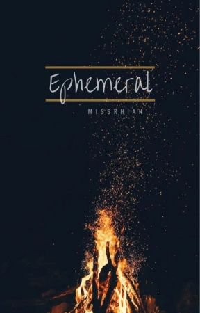 Ephemeral by missrhian