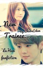 New trainee... ~LuHan Fanfiction by ChiaraOdum