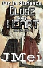 Close To My Heart (GxG Original LDR TexFic) by J-Mei-