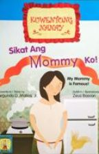Sikat Ang Mommy Ko! COMPLETED (Published by Lampara Books) by Kuya_Jun