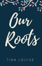 Our Roots by Tgunter22