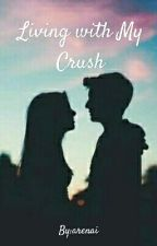 Living with my crush by arenai