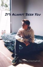 It's Always Been You// Emilio Martinez FanFic- COMPLETED by glossymartinez
