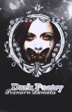 Dark Poetry  #Wattys2016 by Dany1908