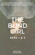 The Blind Girl |✔☆#wattys2018☆ by emawee24