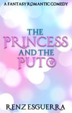 The Princess and the Puto (Fantasy Romantic Comedy) by renzesguerra