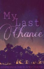 My Last Chance - a Fantastical Ode to Anton Yelchin by HLWinchester