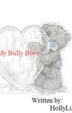 My Bully Boys by HollyLuvsu08