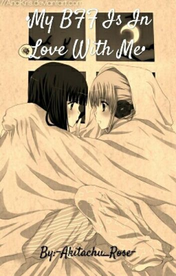 ··My BFF Is In Love With Me·· [Shoujo-Ai/Yuri FF·· BFF X Reader]