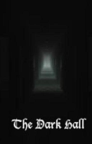 The Dark Hall