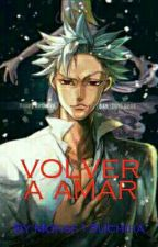 VOLVER A AMAR (NNT Ban x Tu)  by Monse13Uchiha