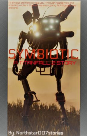 Symbiotic. A TITANFALL 2 story by Northstar3E