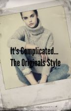 It's Complicated... The Originals Style.. Book 2 by WDW_Lover37
