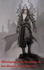 Shinigamis, la historia de los dioses de la muerte. by SaifuKaroto