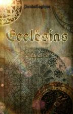 Ecclésias by PandaLogique