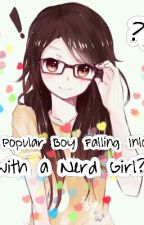 A Popular Boy Falling Inlove With A Nerd Girl [EDITING] by Xanney_WP