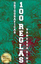 100 REGLAS ORTOGRÁFICAS by VanessaRiing