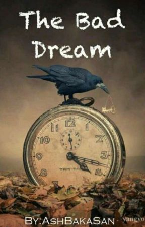 The Bad Dream by AshBakaSan