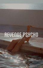 Revenge Psycho • Miami (Livro 2) by psychosex