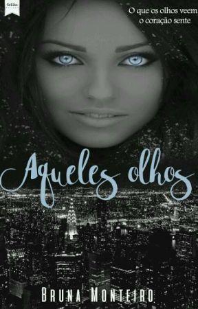 Aqueles Olhos - Bruna Monteiro by EditoraSelida