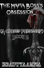The Mafia Boss's Obsession (ACF Book 2)  by BeautyAamna
