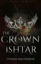 The Crown Of Ishtar by Twisha_M