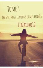 Ma vie , mes citations et mes pensées by Lxoxo12