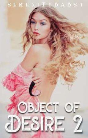 OBJECT OF DESIRE 2 by Serenitybabsy