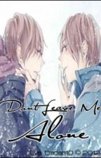Don't Leave Me Alone [ BoyxBoy ] by Dan-kun