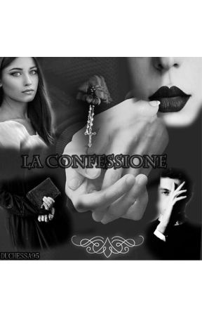 La Confessione by duchessa95