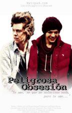 Peligrosa Obsesión~. AU [Larry Stylinson] by ThisMakesMyHeartRace