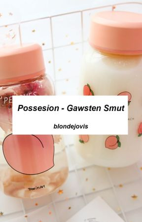 Possession - Gawsten Smut by blondejovis