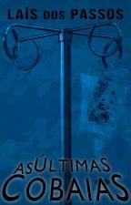 As Últimas Cobaias - Livro 3 by LaisdosPassos