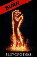 Burn by FlowingInks