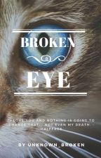 Broken Eye by Unknown_Broken