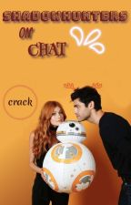 Shadowhunters On Chat © by isagbela