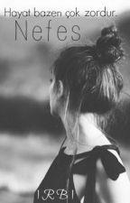 Nefes ♥(Tek bölümlük) by TahtaKalem