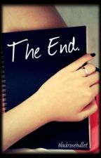 The End. by greysonisonfire