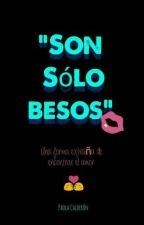 SON SÓLO BESOS by paolacalderongt