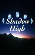Shadow High by ShadowSupernatural