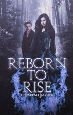 REBORN TO RISE (Band 2) by YouAreMyDarling