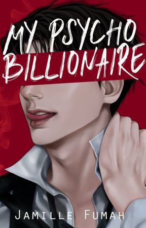 MY PSYCHO BILLIONAIRE by JFstories