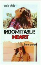 N°16 🐎 Indomitable Heart ❤ CAMREN'S by ThaisHyuuzumaki