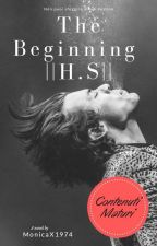 The Beginning || H.S. || Matur contents by MonicaX1974