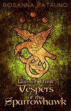 Lais of Dusk 1: Vespers of the Sparrowhawk by RosannaPatruno
