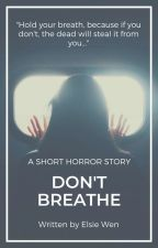 Don't Breathe |✔ by anabanana126