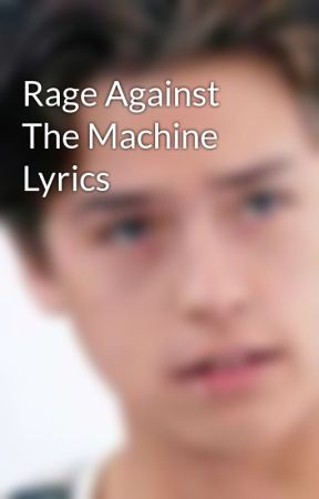 Rage Against The Machine Lyrics by katRocker0209