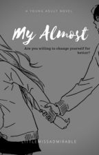 My Almost by littlemissadmirable