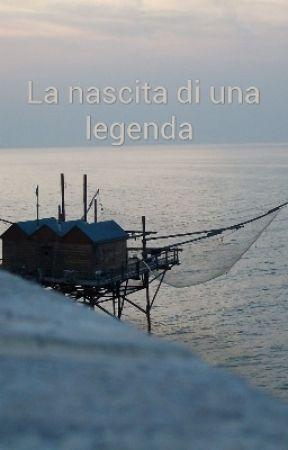 La nascita di una legenda  by TeaMugnano