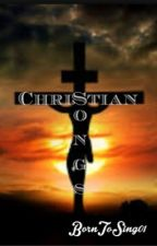 Christian Songs by BornToSing01